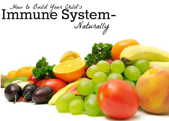 how to build your childs immune system naturally