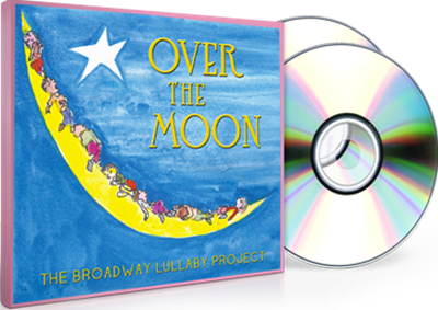 Holiday Gift Guide: Over the Moon- The Broadway Lullaby Project