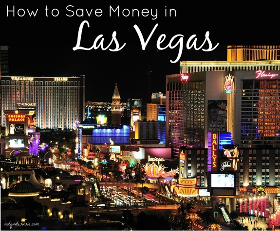 How to Save Money in Las Vegas 3
