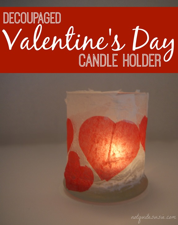 DIY Valentine's Day Craft Decoupaged Candle Holder