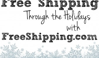 Get Free Shipping Through the Holidays with FreeShipping.com! {FREE Trial!}