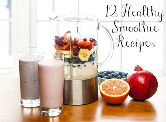 12 Healthy Smoothie Recipes