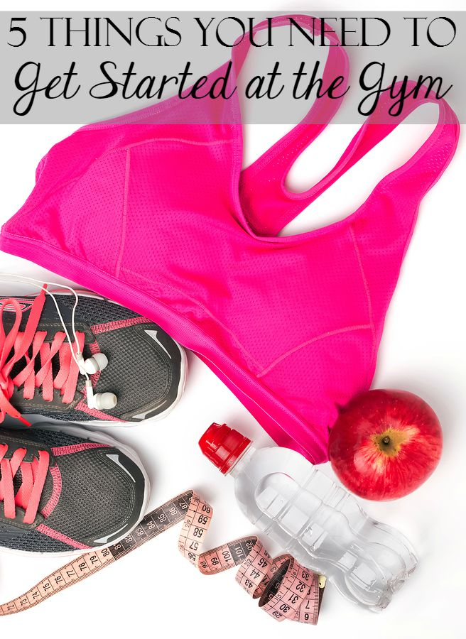 5 Things You Need to Get Started at the Gym