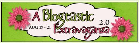 A Blogtastic Extravaganza 2.0!