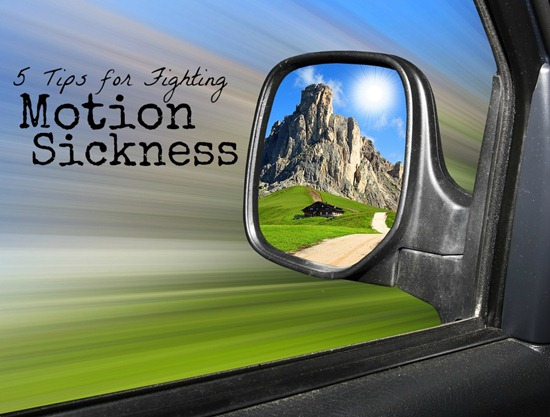 5 Tips for Fighting Motion Sickness
