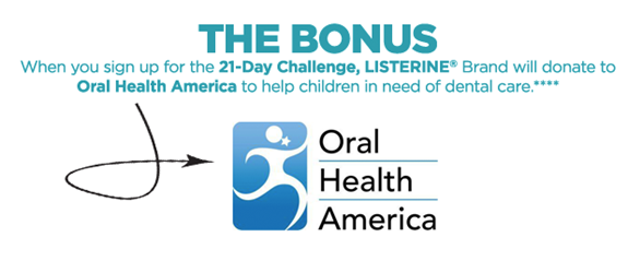 Listerine 21-Day Challenge and Oral Health America