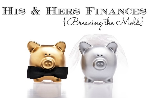 His & Hers Finances: Breaking the Mold