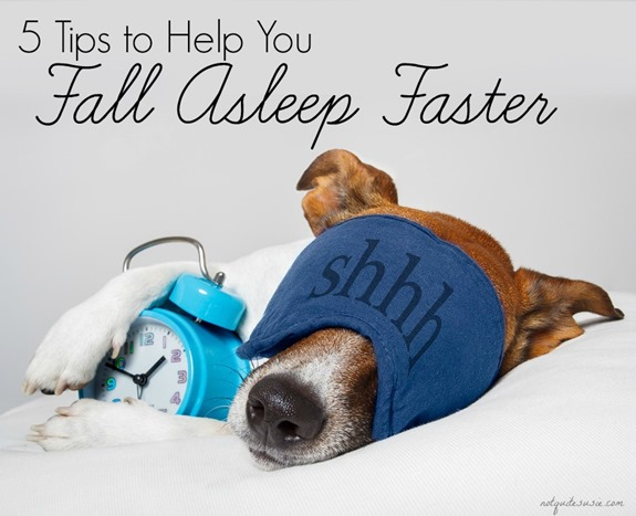 5 Tips to Help You Fall Asleep Faster