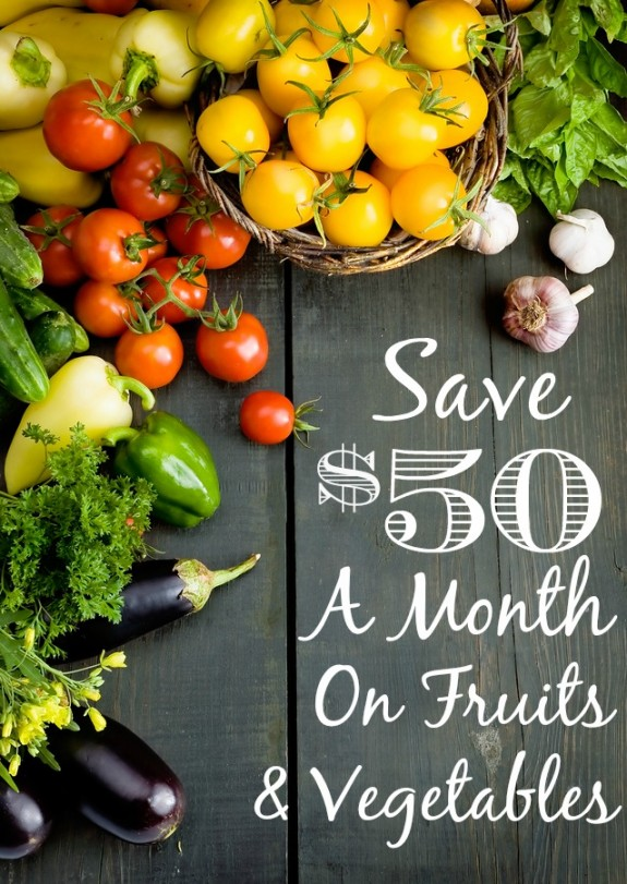 Save $50 a Month on Fruits and Vegetables