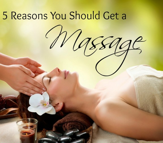 5 Reasons You Should Get a Massage