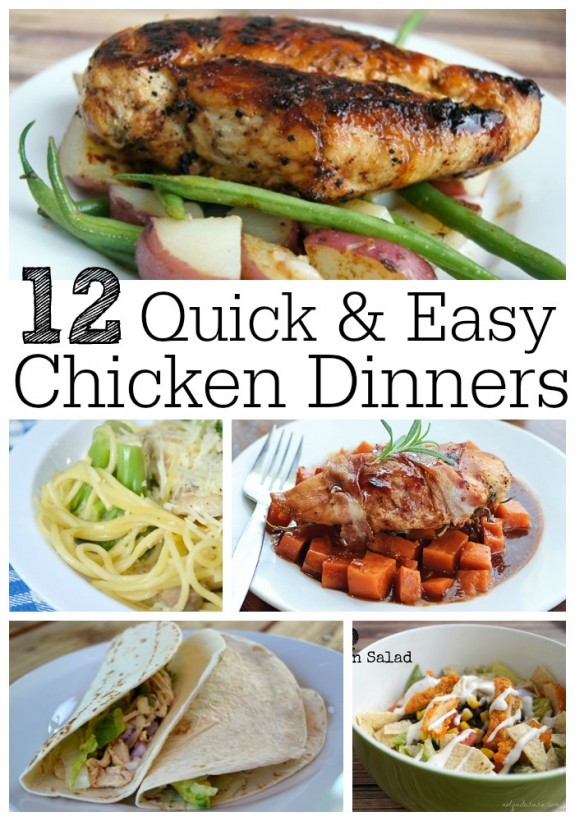 12 Quick and Easy Chicken Dinners- perfect for busy weeknights!