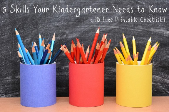 5 Skills Your Kindergartener Needs to Know with Free Printable Checklist