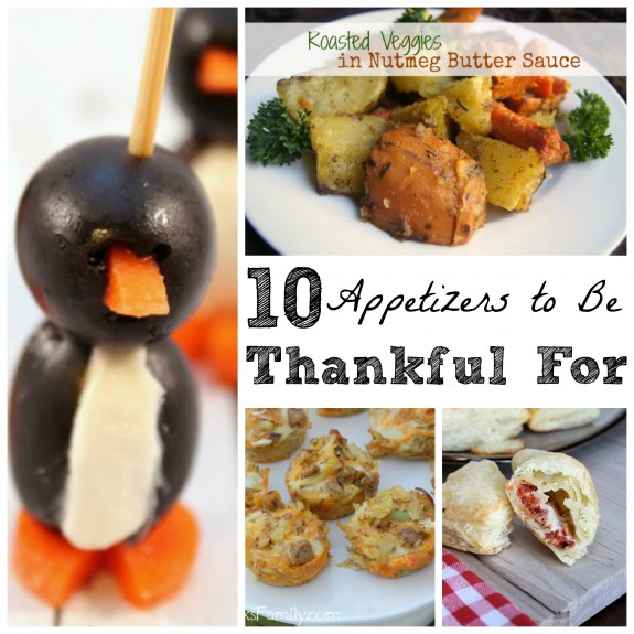 10 Appetizers to Be Thankful For- 10 Perfect Thanksgiving Appetizers!