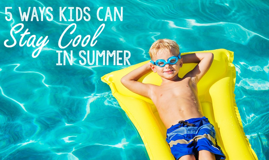 5 Ways Kids Can Stay Cool In Summer