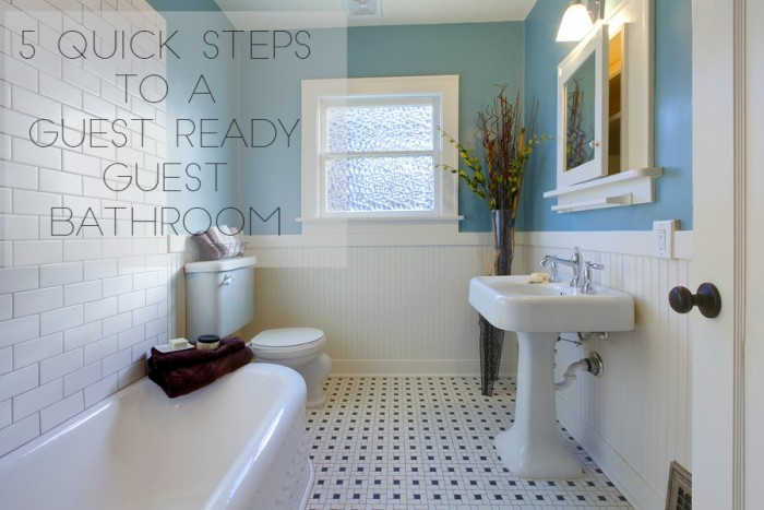 5 Quick Steps to a Guest Ready Guest Bathroom