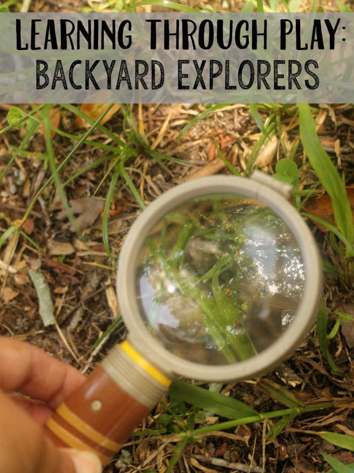 Learning Through Play Backyard Explorers! Find fun activities you can do with your kids this summer and beyond- right in your own backyard