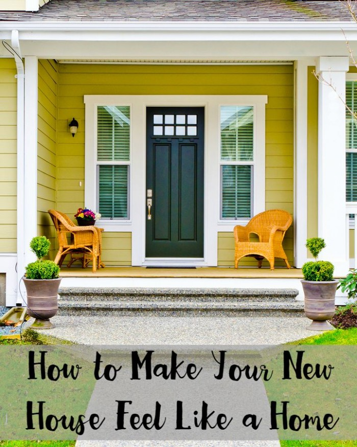 How to Make Your New House Feel Like a Home