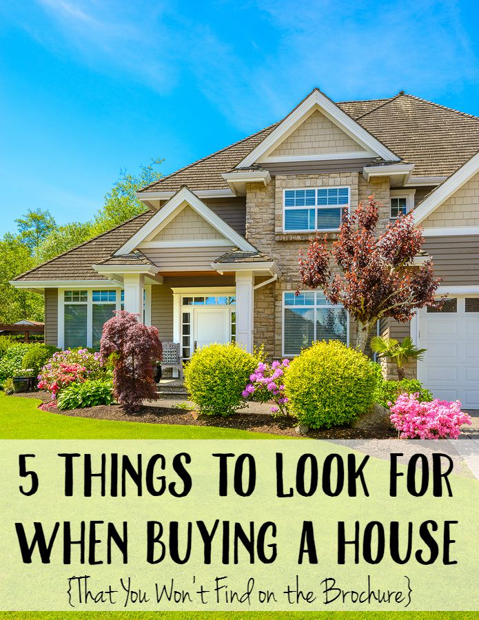 5 Things to Look for When Buying a House- That You Won't Find on the Brochure!