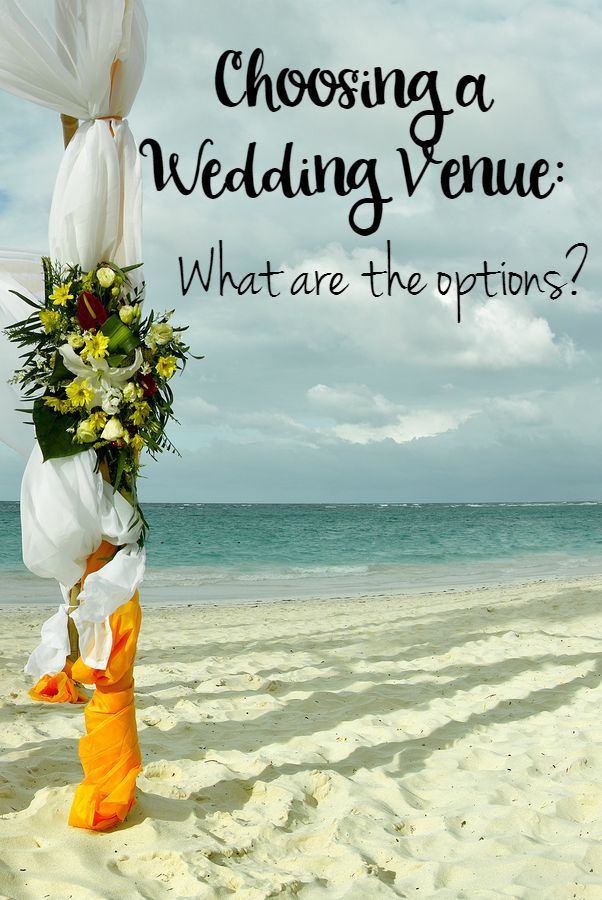 Choosing a Wedding Venue- What are the options