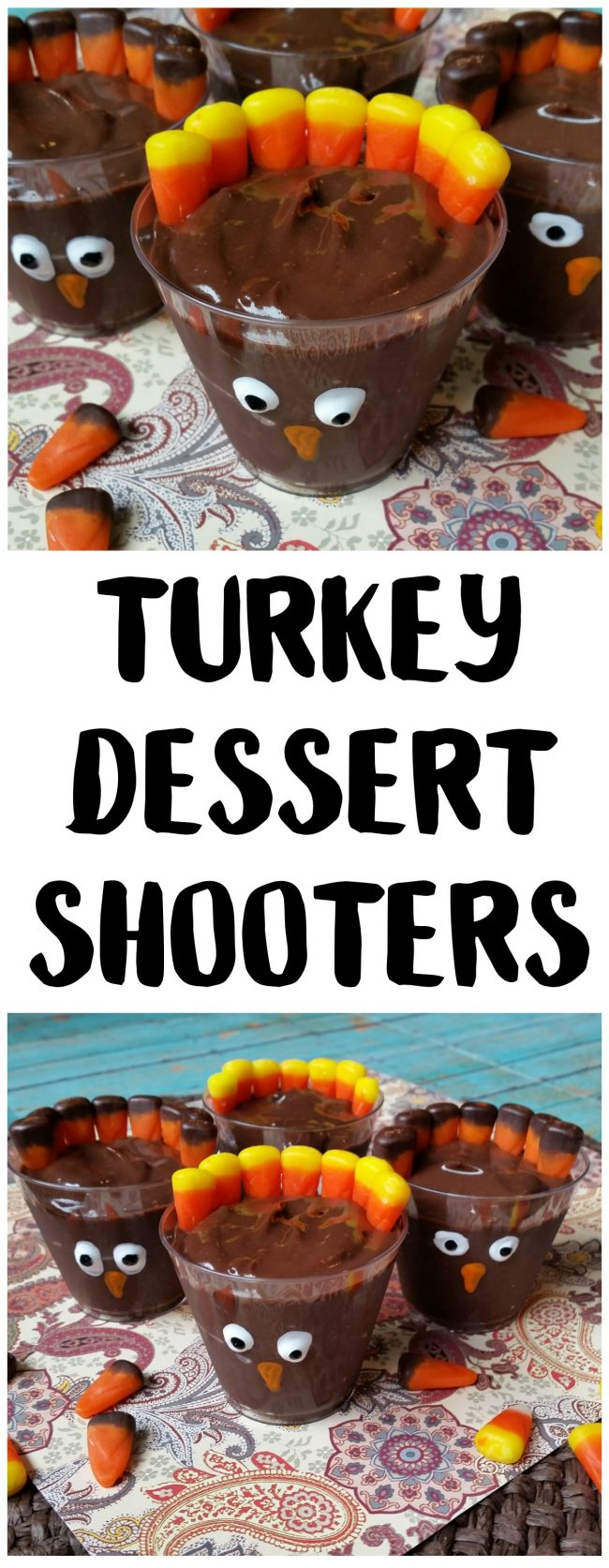 Need a fun and unique Thanksgiving dessert idea beyond Pumpkin Pie or Apple Pie? Check out these Turkey Dessert Shooters! They are super easy to make and so much fun to eat!