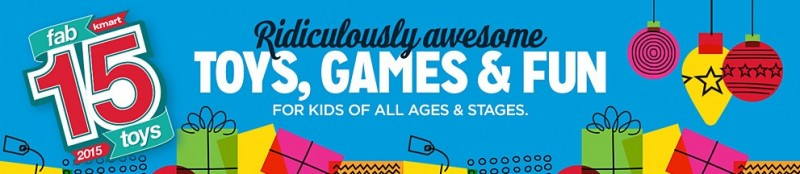 Fab 15 Toys Kmart 2015