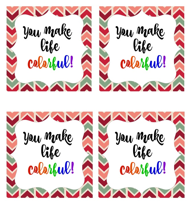 You Make Life Colorful Printable Gift Tags