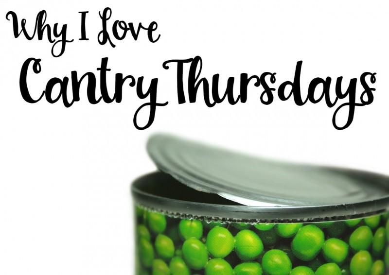 Why I Love Cantry Thursdays!