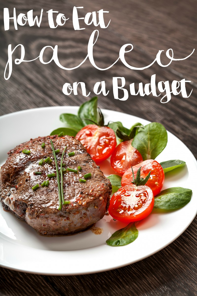 How to Eat Paleo on a Budget- Grocery tips and how to save on essentials!